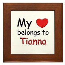 My heart belongs to tianna Framed Tile