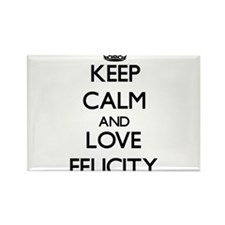 Keep Calm and Love Felicity Magnets