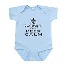 I Am Guatemalan I Can Not Keep Calm Infant Bodysui
