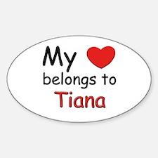 My heart belongs to tiana Oval Decal