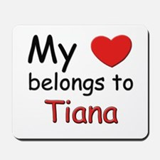 My heart belongs to tiana Mousepad