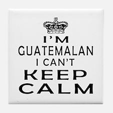 I Am Guatemalan I Can Not Keep Calm Tile Coaster