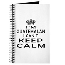 I Am Guatemalan I Can Not Keep Calm Journal