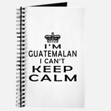 I Am Guatemalan I Can Not Keep Calm Journal