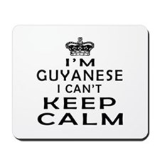 I Am Guyanese I Can Not Keep Calm Mousepad