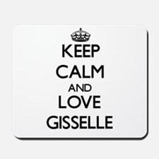 Keep Calm and Love Gisselle Mousepad