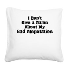 Bad Amputation-01 Square Canvas Pillow