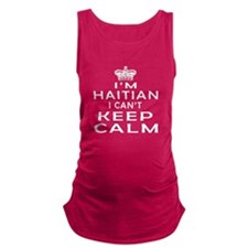 I Am Haitian I Can Not Keep Calm Maternity Tank To