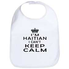 I Am Haitian I Can Not Keep Calm Bib