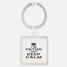 I Am Haitian I Can Not Keep Calm Square Keychain