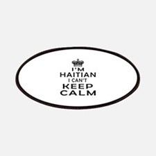 I Am Haitian I Can Not Keep Calm Patches
