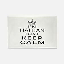 I Am Haitian I Can Not Keep Calm Rectangle Magnet