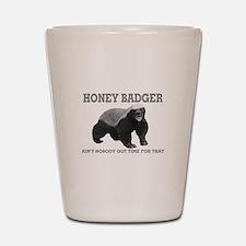 Honey Badger Ain't Nobody Got Time For That Shot G