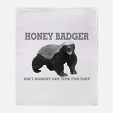 Honey Badger Ain't Nobody Got Time For That Throw