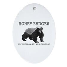 Honey Badger Ain't Nobody Got Time For That Orname