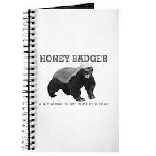 Honey Badger Ain't Nobody Got Time For That Journa
