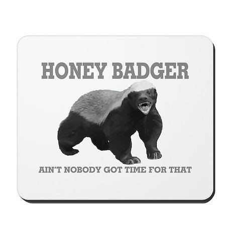 Honey Badger Ain't Nobody Got Time For That Mousep