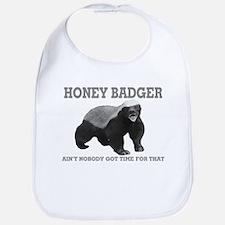 Honey Badger Ain't Nobody Got Time For That Bib