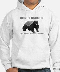 Honey Badger Ain't Nobody Got Time For That Hoodie
