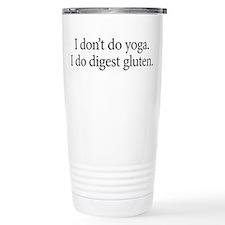 I dont do yoga. I do digest gluten. Travel Mug
