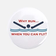 Why Run When You Can Fly? 3.5&Quot; Button