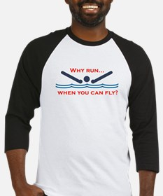 Why run when you can fly? Baseball Jersey