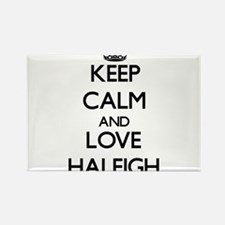 Keep Calm and Love Haleigh Magnets