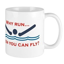 Why run when you can fly? Mugs