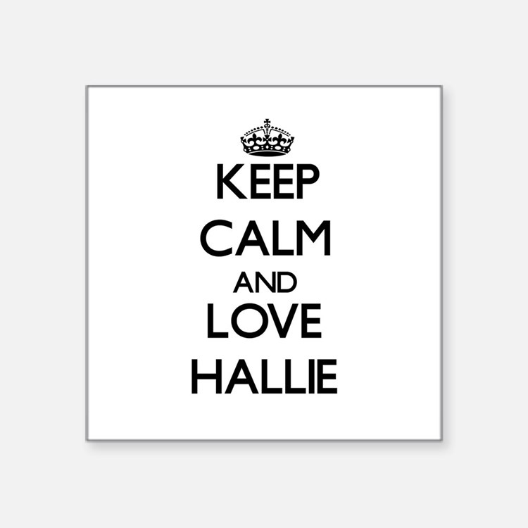 Keep Calm and Love Hallie Sticker