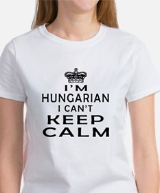 I Am Hungarian I Can Not Keep Calm Tee