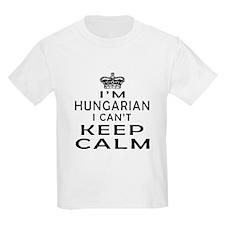 I Am Hungarian I Can Not Keep Calm T-Shirt