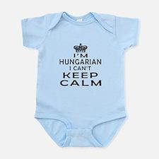 I Am Hungarian I Can Not Keep Calm Infant Bodysuit