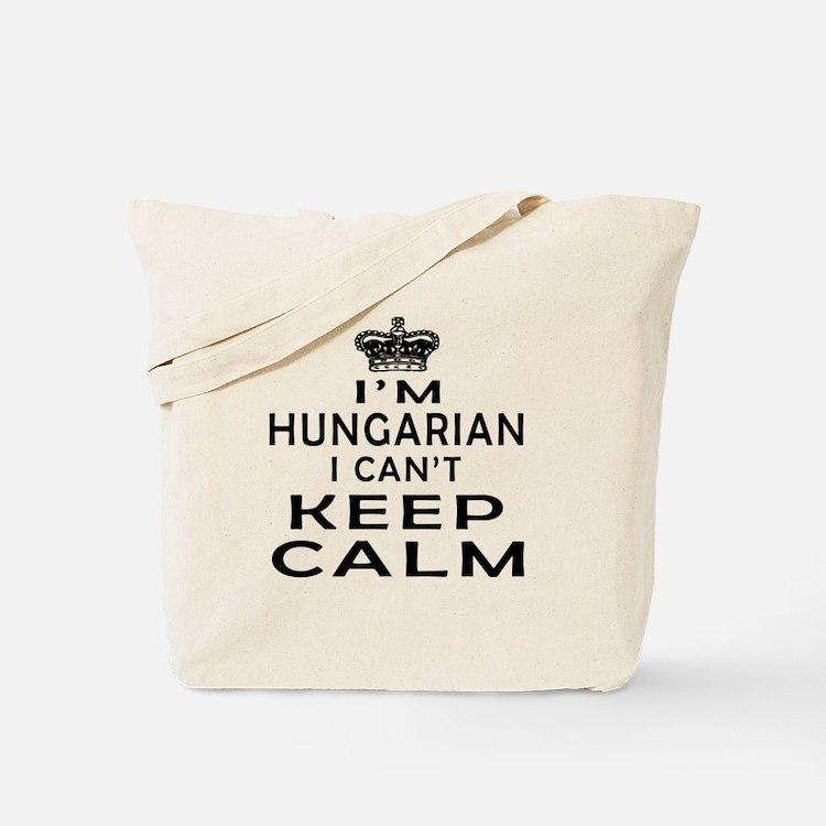 I Am Hungarian I Can Not Keep Calm Tote Bag
