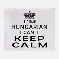I Am Hungarian I Can Not Keep Calm Throw Blanket