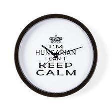 I Am Hungarian I Can Not Keep Calm Wall Clock