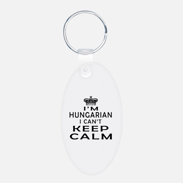 I Am Hungarian I Can Not Keep Calm Keychains