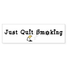 Just Quit Smoking Bumper Bumper Sticker