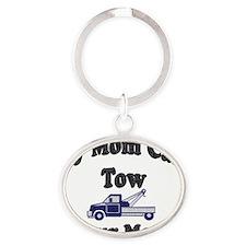 my tow mom Oval Keychain