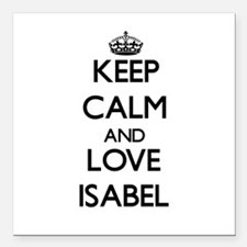 """Keep Calm and Love Isabel Square Car Magnet 3"""" x 3"""
