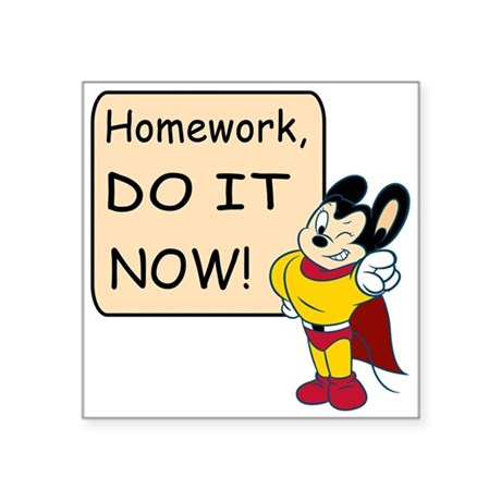 Do homework now