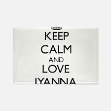 Keep Calm and Love Iyanna Magnets
