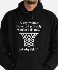 A Day Without Basketball Hoody