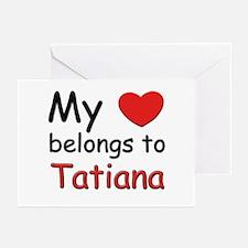 My heart belongs to tatiana Greeting Cards (Packag