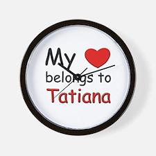 My heart belongs to tatiana Wall Clock
