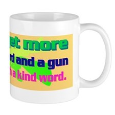 4-You can get more with a kind word and Mug