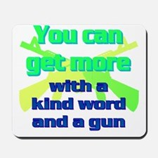 2-You can get more with a kind word and  Mousepad