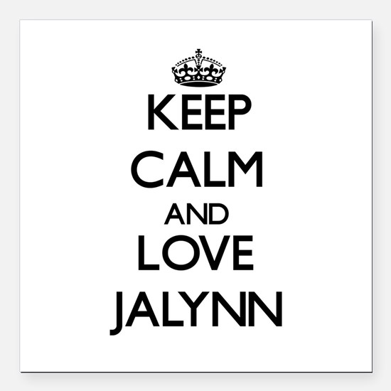 "Keep Calm and Love Jalynn Square Car Magnet 3"" x 3"