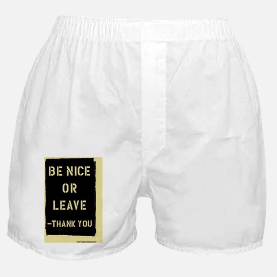 Be Nice Or Leave Boxer Shorts