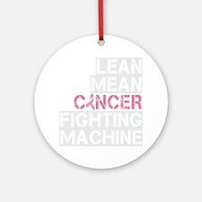 2-lean mean cancer fighting machine Round Ornament