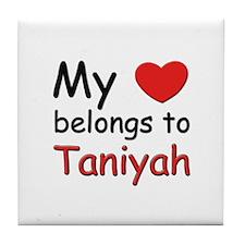 My heart belongs to taniyah Tile Coaster